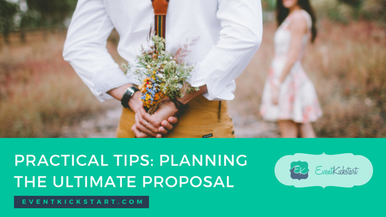 Practical Tips On Planning An Unforgettable Proposal