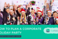 plan corporate holiday party