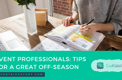 Event Professionals: 5 Tips For A Great Off-Season